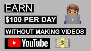 Make $100 Per Day On YouTube Without Making Any Videos 2020