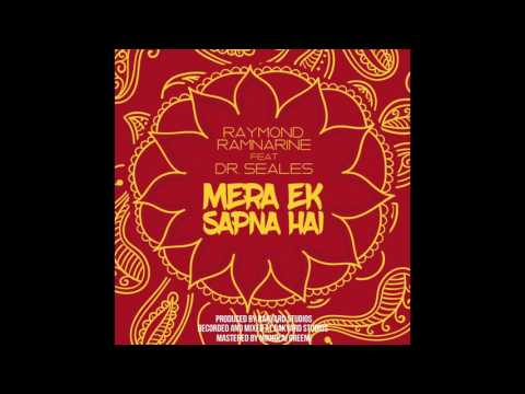 Raymond Ramnarine feat. Dr. Seales - Mera Ek Sapna Hai (2016 Refix)