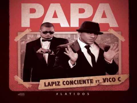 Lapiz Conciente Ft. Vico C – Papa (2017)