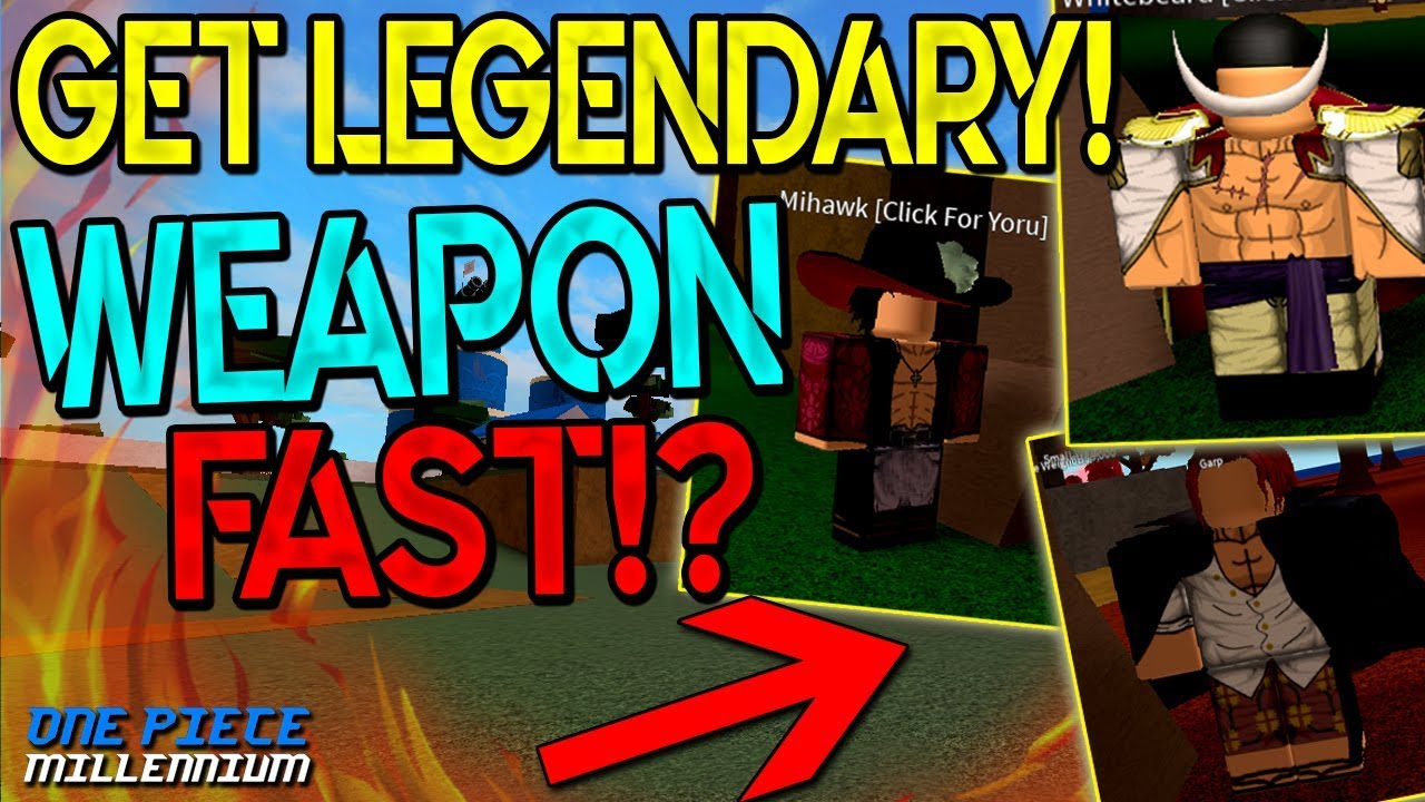 How To Get Legendary Weapon Fast One Piece Millennium Revamp Roblox Youtube