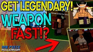 HOW TO GET LEGENDARY WEAPON FAST!? | ONE PIECE MILLENNIUM REVAMP | ROBLOX