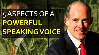 5 Aspects of a Powerful Speaking Voice