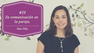 #23 - ¿Cómo mejorar la comunicación en pareja? - Vale Villa
