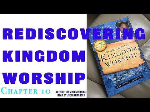 REDISCOVERING KINGDOM WORSHIP Chapter 10