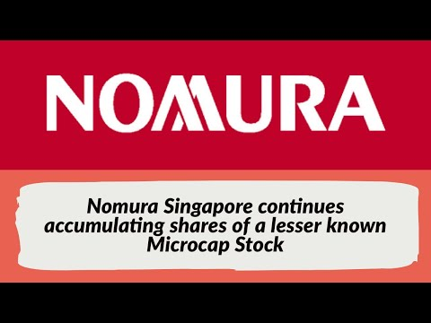 Nomura Singapore continues accumulating shares of a lesser known Microcap Stock