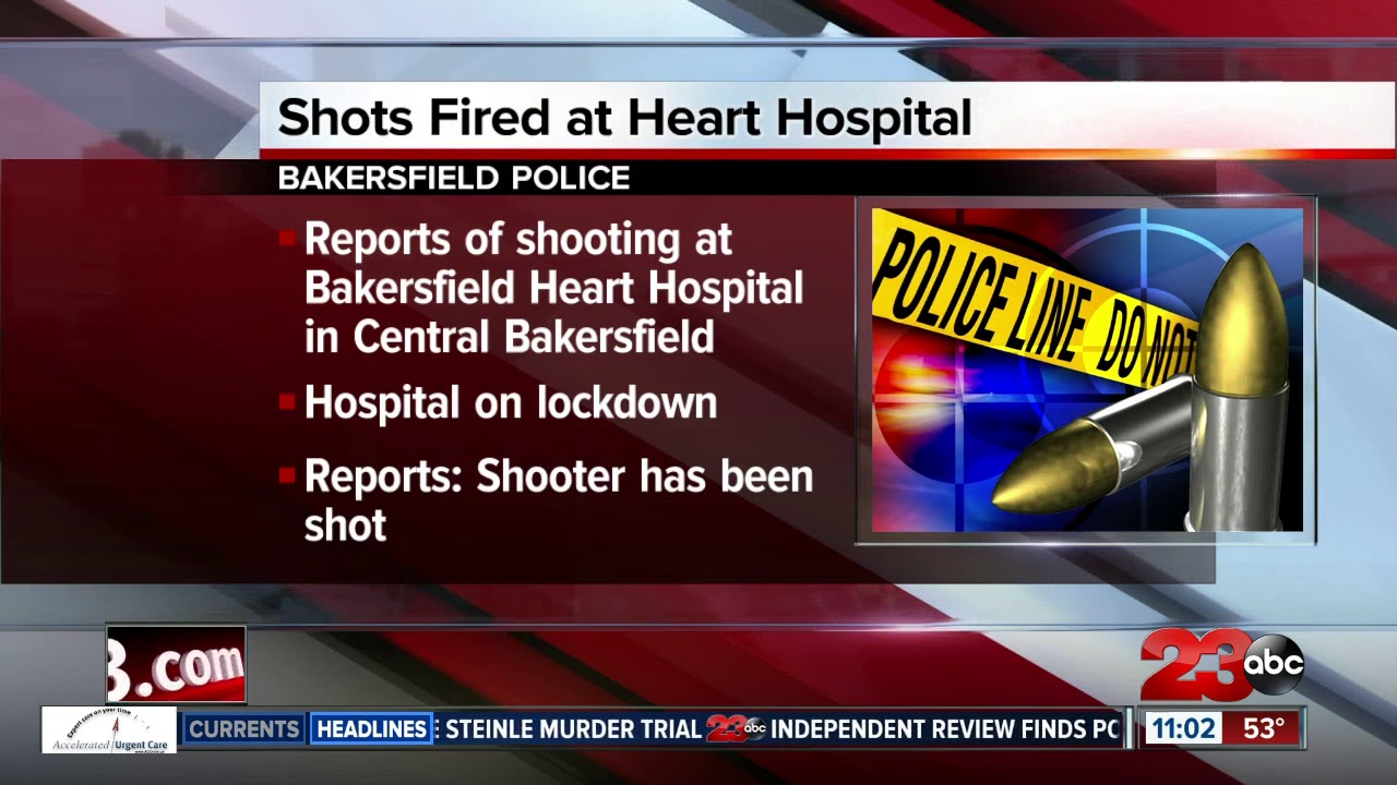 Witnesses Recount Active Shooter Scene At Bakersfield Heart Hospital