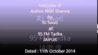 Interview of Author Nitin Sharma by RJ Swati of 95 FM Tadka, Jaipur