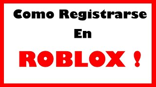 How to Register in Roblox (Basic👀) - Tutorials #006