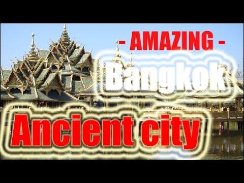 Must visit ! Ancient city - near Bangkok, Thailand