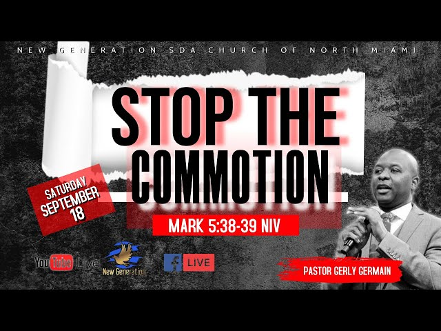 Stop The Commotion   09-18-2021   Mark 5:38-39 NIV   Pastor Gerly Germain