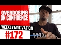 Overdosing On Confidence: Weekly Motivation #172 | @DreAllDay