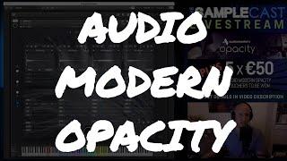 LIVESTREAM... AUDIO MODERN OPACITY