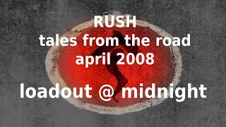 Rush - Tales from the Road - Loadout at Midnight