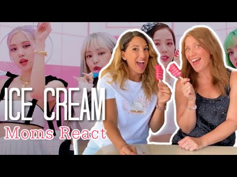 MOMS REACT to BLACKPINK - 'Ice Cream (With Selena Gomez)' - First Time Reaction