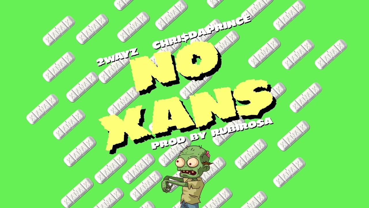 2WAYZ ft. CHRI$DAPRINCE – No xans (prod. RubiRosa)