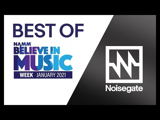 Noisegate's Best of NAMM 2021 and Quick Highlights