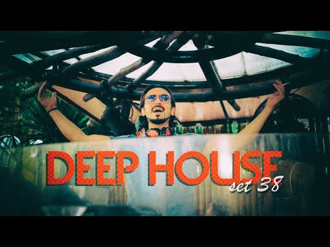 DEEP HOUSE SET 38 - AHMET KILIC
