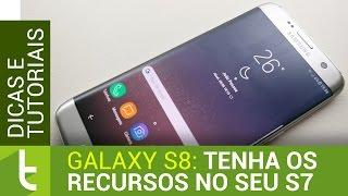 Tenha os recursos do Galaxy S8 no seu S7   Tutorial do TudoCelular