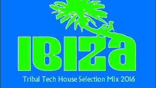 IBIZA TRIBAL TECH HOUSE SUMMER SELECTION 2016 VOLUME SEVEN