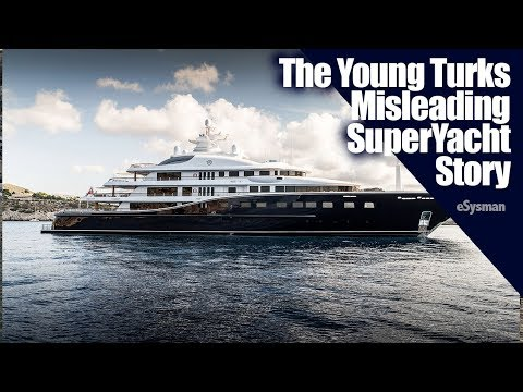 TYT: The Young Turks misleading SuperYacht Story