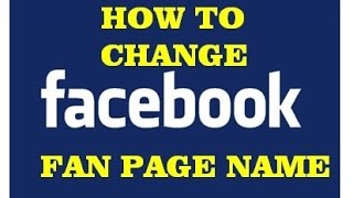 how to change facebook fan page name 2016