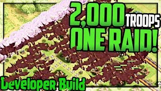 Clash of Clans ♦ 2,000 TROOPS In One Attack! ♦ CoC Developer Build