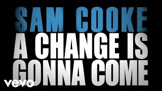 Скачать Sam Cooke A Change Is Gonna Come Official Lyric Video
