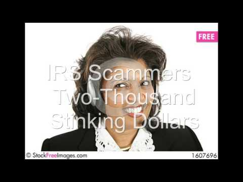 IRS Scammers    Two Thousand Stinking Dollars