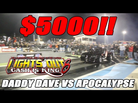 STREET OUTLAWS DADDY DAVE GOLIATH VS APOCALYPSE FOR $5000 AT LIGHTS OUT 8!!