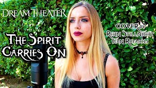The Spirit Carries On Dream Theater COVER by Rehn Stillnight ft Ivan Ravaioli