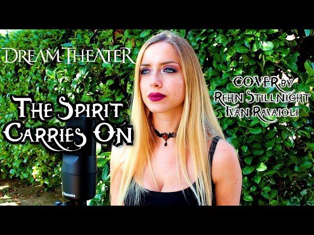 The Spirit Carries On - Dream Theater (COVER by Rehn Stillnight ft Ivan Ravaioli)