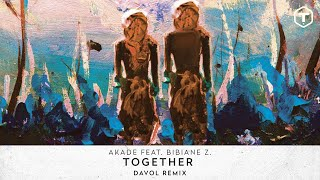 Akade Feat. Bibiane Z. - Together (Davol Remix) (Cover Art)