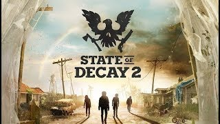 [НОВИНКА] ЗОМБИ ВЫЖИВАЛКА STATE OF DECAY 2 - ПЕРВЫЙ ВЗГЛЯД