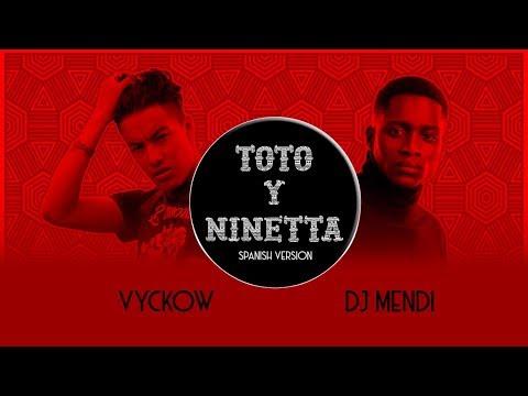 JUL-Toto Y Ninetta (Spanish Version)  [ Vyckow Ft  DJ Mendi]