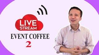 Live stream trả lời câu hỏi cho EVENT Coffee (2)