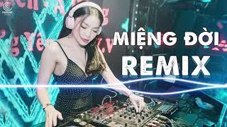 Liên Khúc Miệng Đời Remix | Tuyển Tập Nhạc Trẻ Remix Về Đời Hay Nhất Hiện Nay 2021