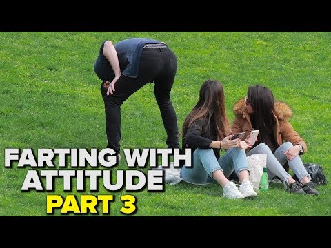 farting-with-attitude-part-3!
