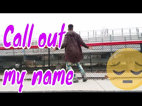 The Weeknd - Call out my name ( dance )