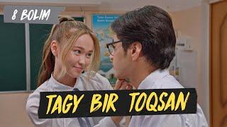 Tagy Bir Toqsan 8 серия