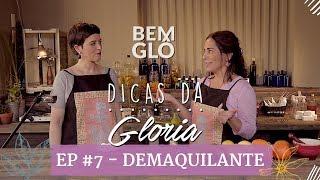 Dicas da Gloria | Bemglô convida Carol Cronemberger - Ep. 7 - Demaquilante