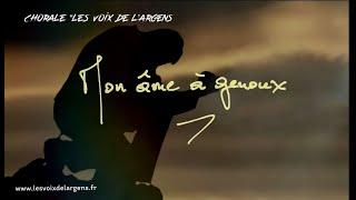 Chorale Les Voix de l'Argens - Mon âme à genoux