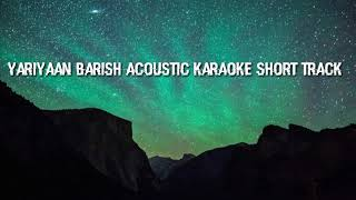 Yariyaan Barish Guitar acoustic karaoke track with lyrics