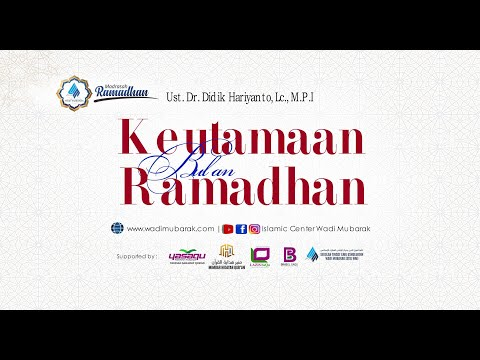 Keutamaan Bulan Ramadhan | Ustadz. Dr. Didik Hariyanto Lc., M.P.I.