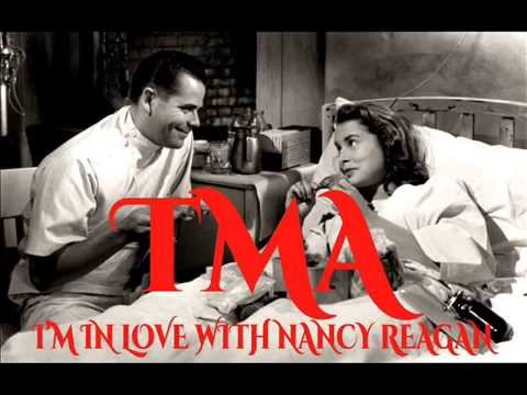 Tma - I'm In Love With Nancy Reagan