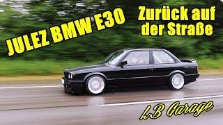 JULEZ BMW E30 | ZURÜCK AUF DER STRAẞE!