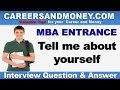 Tell Me About Yourself - MBA Entrance Interview Question and Answer