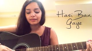 Hasi Ban Gaye (Female Version) - Cover by Lisa Mishra | Hamari Adhuri Kahani | Shreya Ghosal