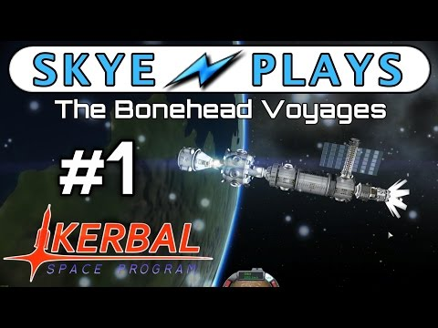Kerbal Space Program Part 1 ► The Bonehead Voyages ◀ KSP Gameplay