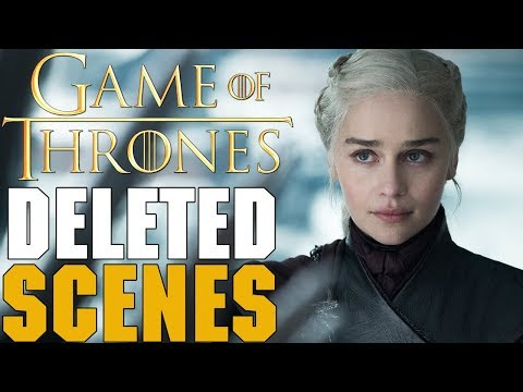 All Game Of Thrones Season 8 Deleted Scenes