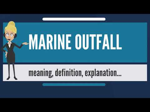 What is MARINE OUTFALL? What does MARINE OUTFALL mean? MARINE OUTFALL meaning & explanation